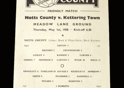 "Notts County v Kettering 01.05.1958 (friendly set up as part of his ""transfer fee"" from Kettering but County had just been relegated and he was sacked a few days later)"