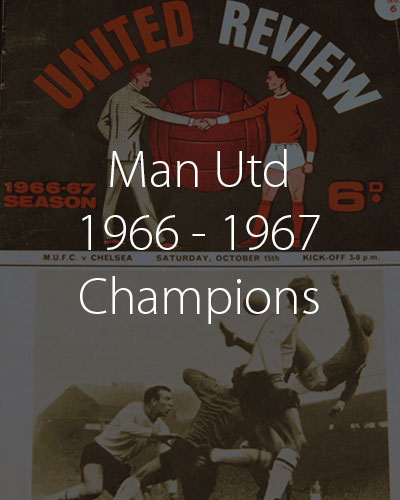 Man Utd 1966-67 champions season
