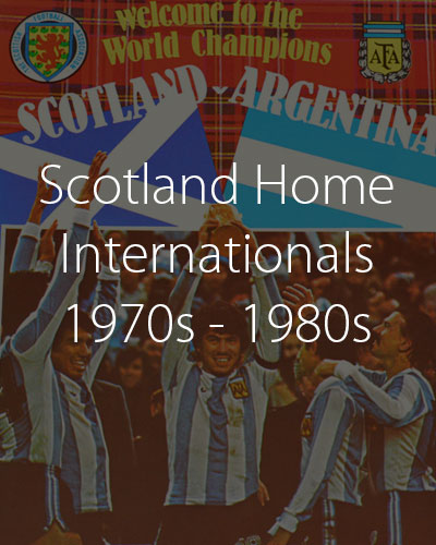 Scotland Home Internationals 1970s 1980s